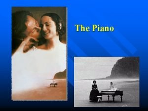 The Piano I Introduction 1 Brief Summary of