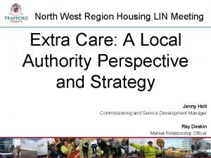 North West Region Housing LIN Meeting Extra Care