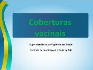 Coberturas vacinais Superintendncia de Vigilncia em Sade Gerncia