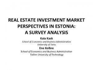 REAL ESTATE INVESTMENT MARKET PERSPECTIVES IN ESTONIA A