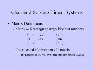 Chapter 2 Solving Linear Systems Matrix Definitions Matrix