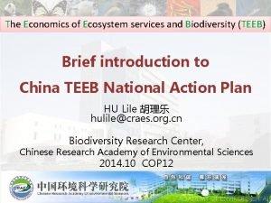 The Economics of Ecosystem services and Biodiversity TEEB