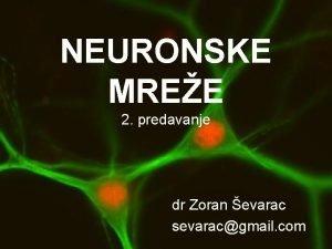 NEURONSKE MREE 2 predavanje dr Zoran evarac sevaracgmail