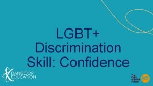 LGBT Discrimination Skill Confidence Introduction Learning Objectives Skill