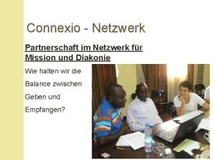 Connexio Netzwerk Partnerschaft im Netzwerk fr Mission und