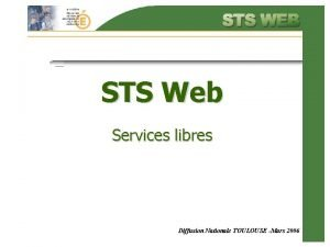 STS Web Services libres Diffusion Nationale TOULOUSE Mars