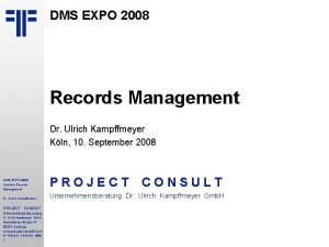 DMS EXPO 2008 Records Management Dr Ulrich Kampffmeyer