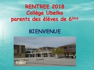 RENTREE 2018 Collge Ubelka parents des lves de