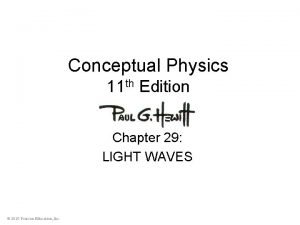 Conceptual Physics 11 th Edition Chapter 29 LIGHT