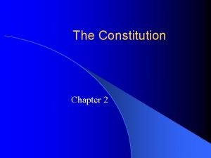The Constitution Chapter 2 Constitution l Definition A