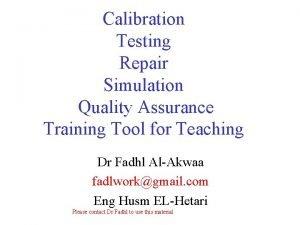 Calibration Testing Repair Simulation Quality Assurance Training Tool