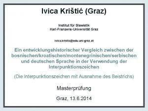 Ivica Kriti Graz Institut fr Slawistik KarlFranzensUniversitt Graz