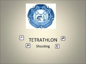 TETRATHLON Shooting Tetrathlon Shooting Phase Background About the