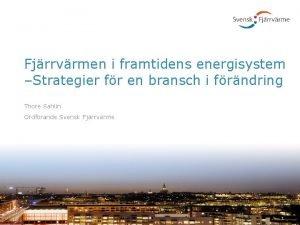 Fjrrvrmen i framtidens energisystem Strategier fr en bransch