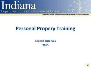 Personal Propery Training Level II Tutorials 2015 1