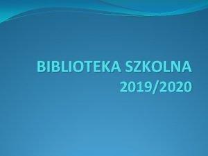 BIBLIOTEKA SZKOLNA 20192020 BIBLIOTEKA SZKOLNA 20192020 Wypoyczenia 3516