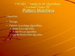 CSC 401 Analysis of Algorithms Lecture Notes 20