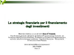 Le strategie finanziarie per il finanziamento degli investimenti