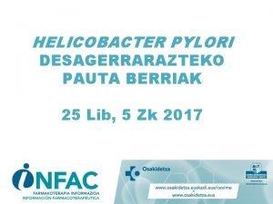 HELICOBACTER PYLORI DESAGERRARAZTEKO PAUTA BERRIAK 25 Lib 5