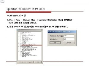 Quartus ROM ROM table 1 File New Memory