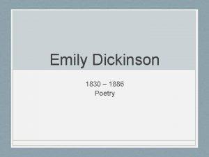Emily Dickinson 1830 1886 Poetry Emily Dickinson One