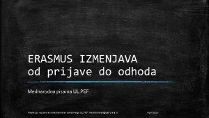 ERASMUS IZMENJAVA od prijave do odhoda Mednarodna pisarna