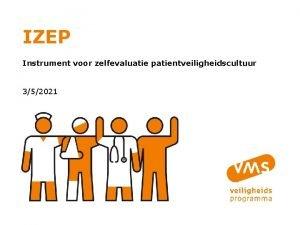 IZEP Instrument voor zelfevaluatie patientveiligheidscultuur 352021 Wat is