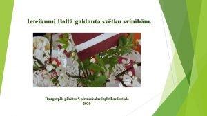 Ieteikumi Balt galdauta svtku svinbm Daugavpilstas 5 pirmsskolas