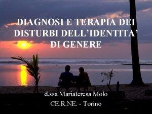 DIAGNOSI E TERAPIA DEI DISTURBI DELLIDENTITA DI GENERE