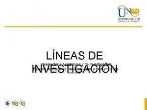 LNEAS DE INVESTIGACIN Vicerrectora Acadmica y de Investigacin