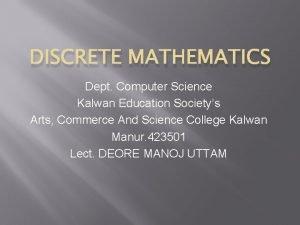 DISCRETE MATHEMATICS Dept Computer Science Kalwan Education Societys