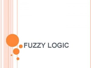 FUZZY LOGIC WHAT IS FUZZY LOGIC Definition of