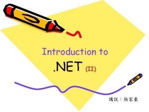 Introduction to NET II Outline NET NET Web