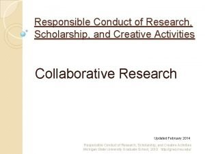 Responsible Conduct of Research Scholarship and Creative Activities