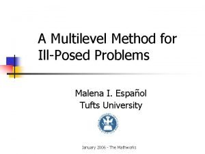 A Multilevel Method for IllPosed Problems Malena I