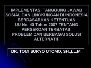 IMPLEMENTASI TANGGUNG JAWAB SOSIAL DAN LINGKUNGAN DI INDONESIA