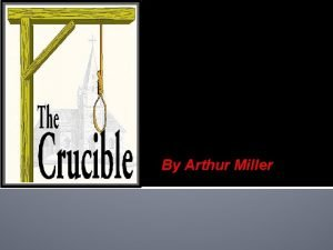 English 3 Whidden By Arthur Miller Arthur Millers