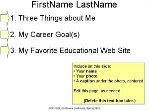 First Name Last Name 1 Three Things about