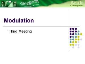 Modulation Third Meeting Bandwidth l Analogue bandwidth l