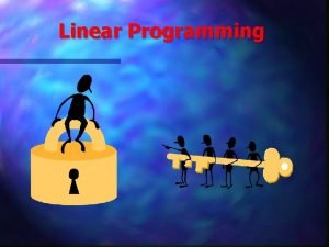 Linear Programming Linear programming A technique that allows