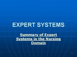 EXPERT SYSTEMS Summary of Expert Systems in the