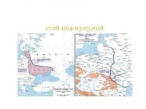 The Eastern Front in WWI 17 08 1914