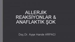 ALLERJK REAKSYONLAR ANAFLAKTK OK Do Dr Aye Hande