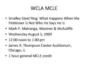 WCLA MCLE Smalley Steel Ring What Happens When
