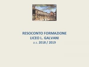 RESOCONTO FORMAZIONE LICEO L GALVANI a s 2018