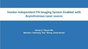 Vendor independent PA Imaging System Enabled with Asynchronous