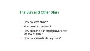 The Sun and Other Stars How do stars