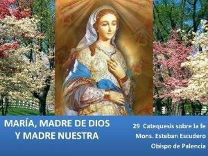 MARA MADRE DE DIOS Y MADRE NUESTRA 29