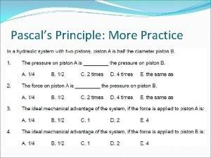 Pascals Principle More Practice Pascals Principle More Practice