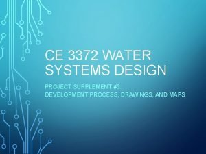 CE 3372 WATER SYSTEMS DESIGN PROJECT SUPPLEMENT 3